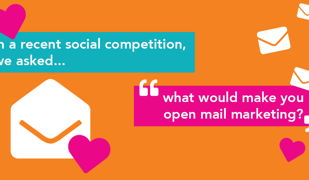 What would make you open mail marketing?